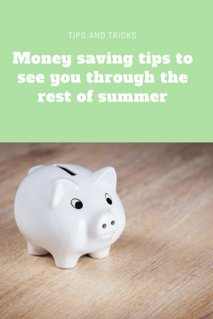 money saving tips to see you through the rest of summer