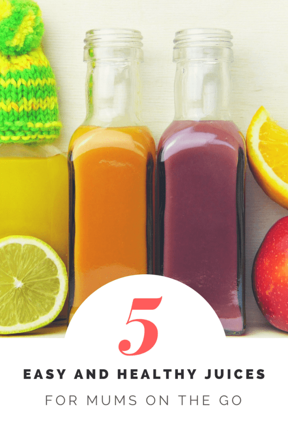 5 easy and healthy juices for mums on the go