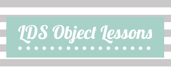 more-lds-object-lessons