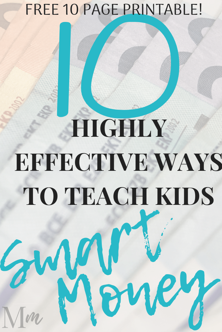 10 Extremely Effective Ways to Teach Kids Smart Money