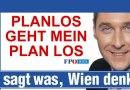 FPÖ – Planlos und unglaubwürdig