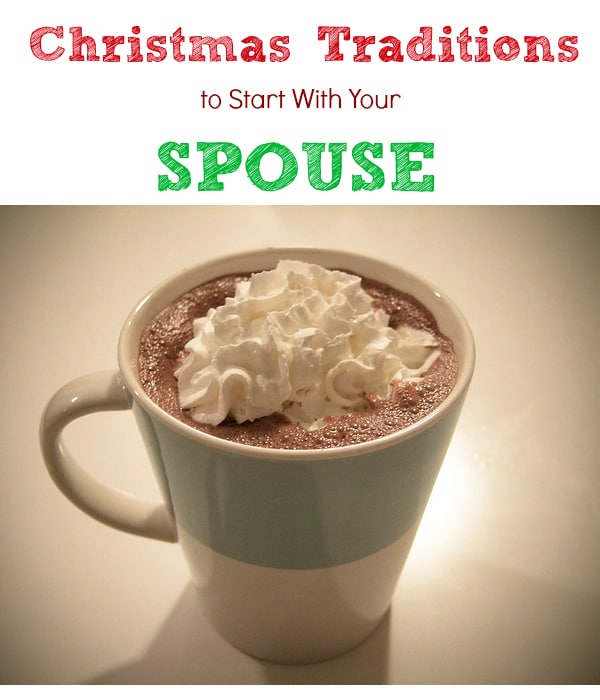 Christmas traditions to start with your spouse