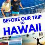 All the best Tips and things I wish I had known (before visiting 3 Hawaiian Islands)