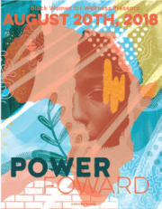 logo with abstract image of African continent overlaid with image of a women, plant, wall. TExt reads: Black Women for Wellness Presents August 20th, 2018 Power Forward