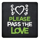 logo: two stick figures touching heart betweent them. Text: Please Pass the love