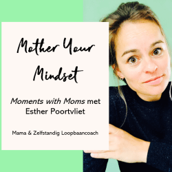 Moments with Moms Episode Esther Poortvliet