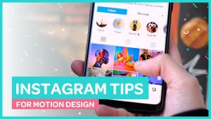 Motion Design Instagram Tips