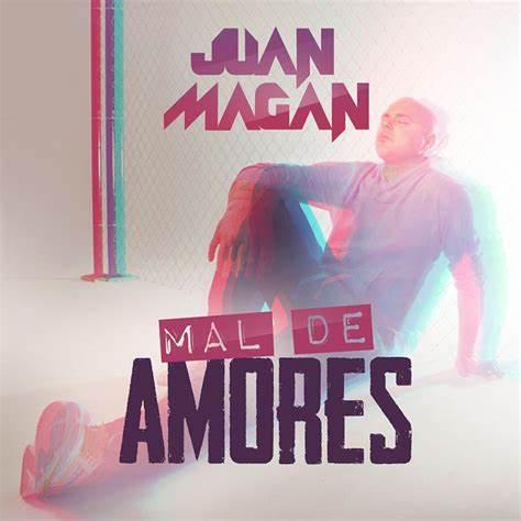 Juan Magan Mal de Amores