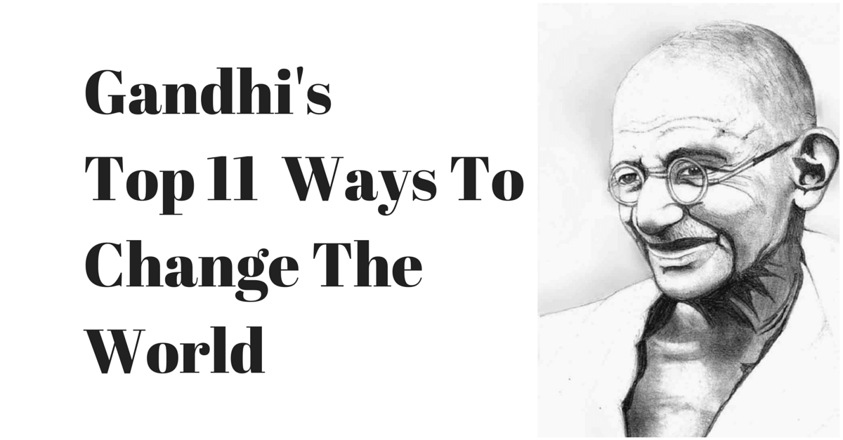Gandhi Top Ways To Change The World