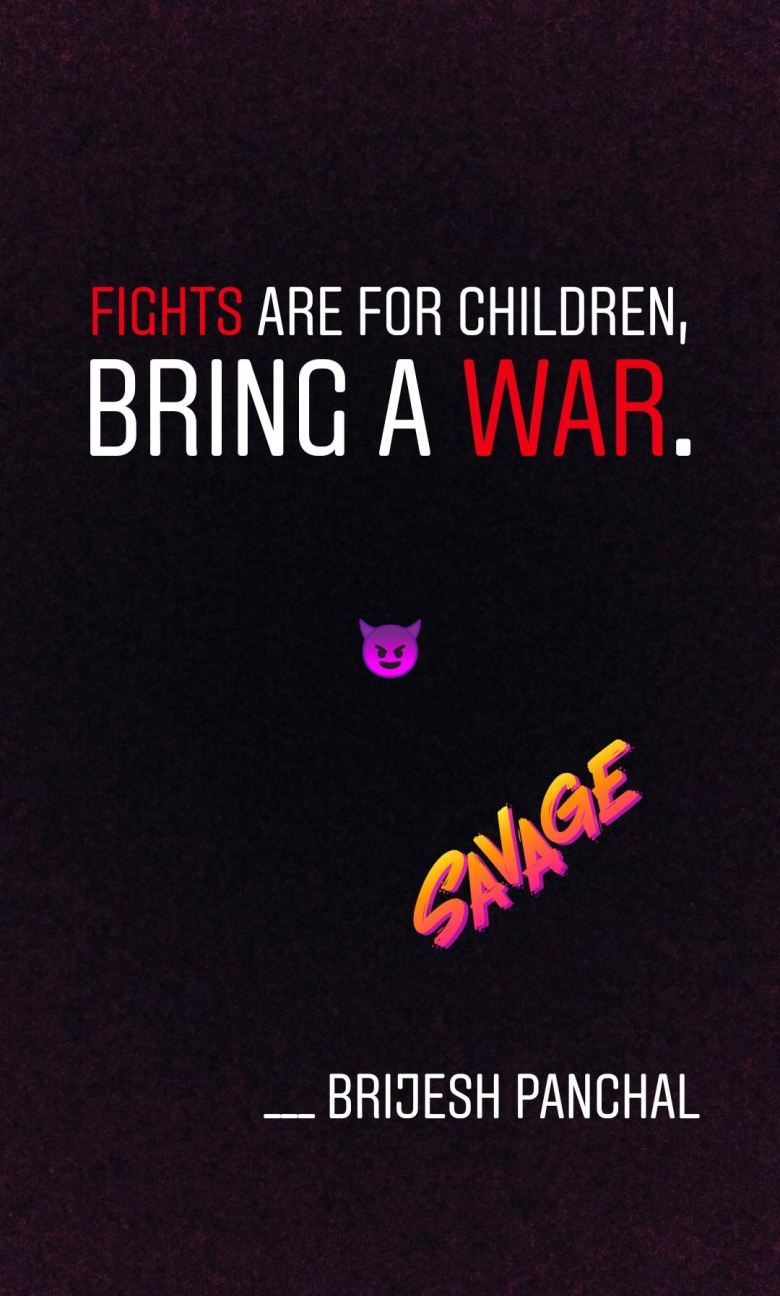 Fights Are For Children Bring A War