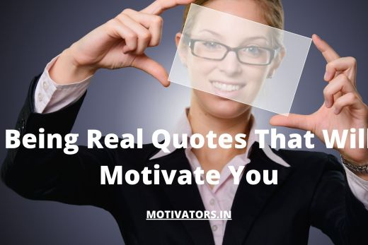 Being Real Quotes