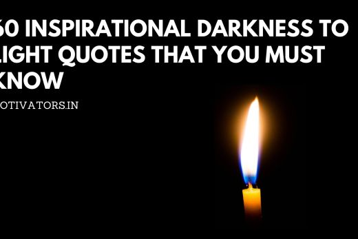 Darkness to Light Quotes