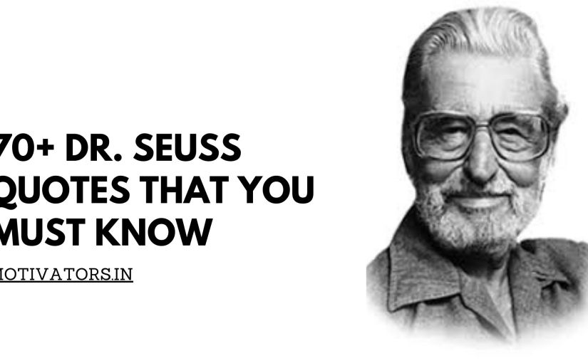 70+ Dr. Seuss Quotes That You Must Know