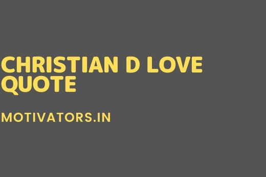 Christian D Love Quote