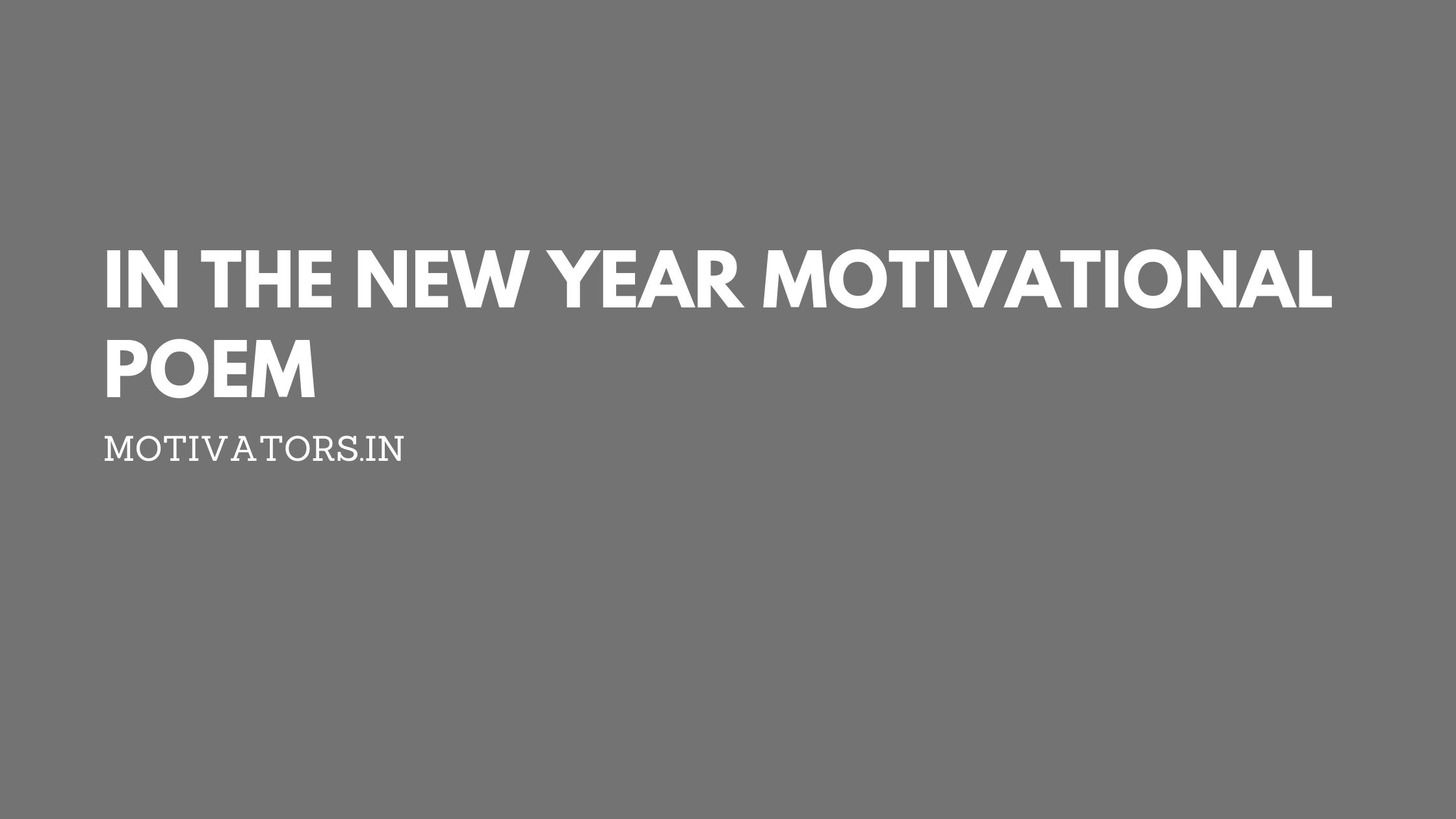 In The New Year Motivational Poem