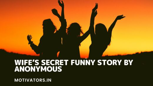 Wife's Secret Funny Story By Anonymous