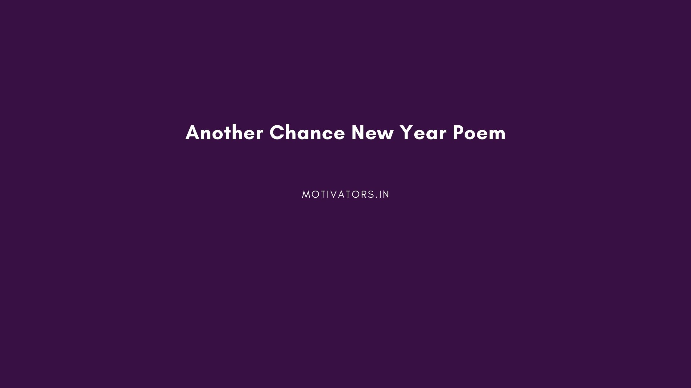 Another Chance New Year Poem