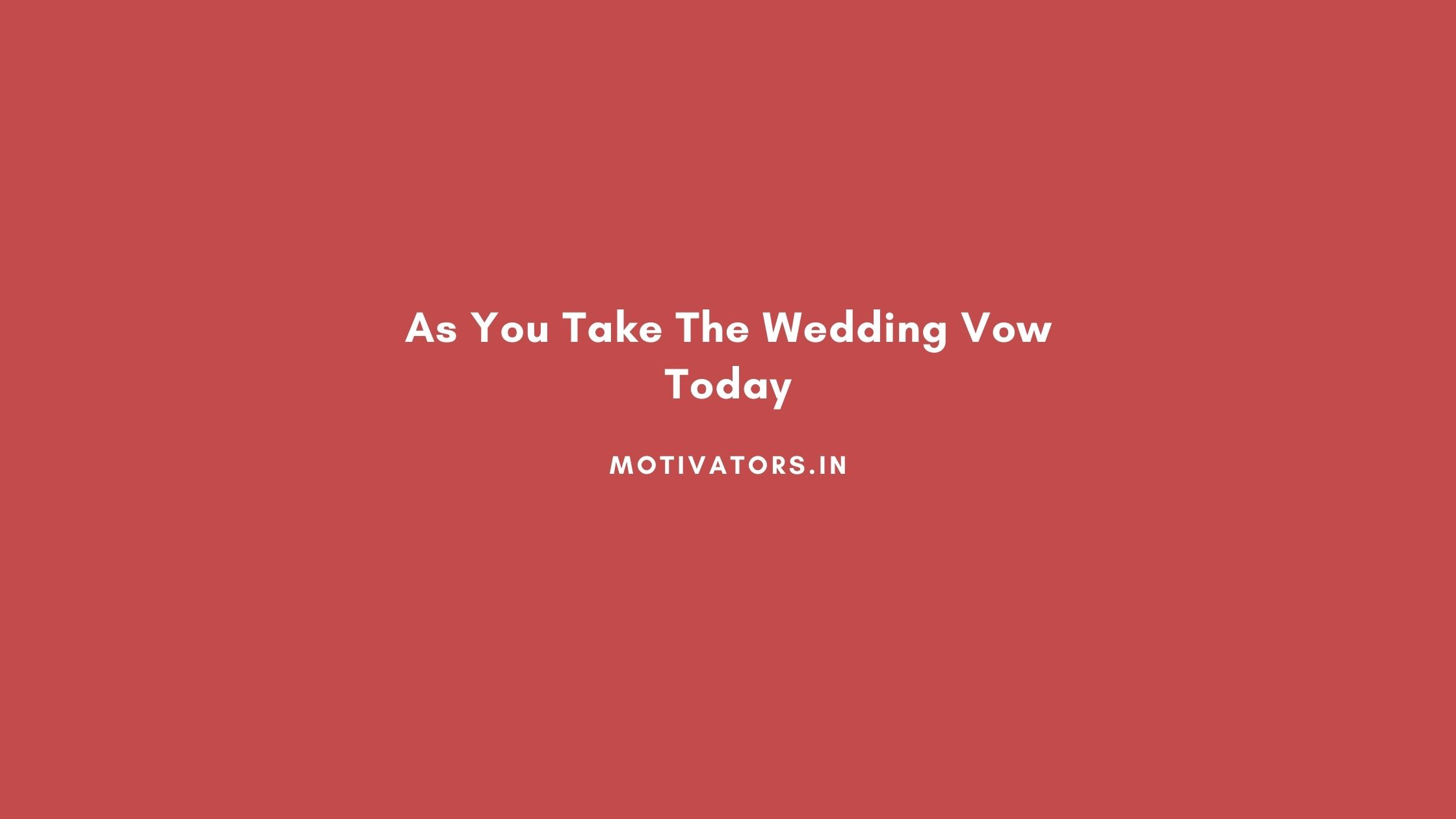 As You Take The Wedding Vow Today