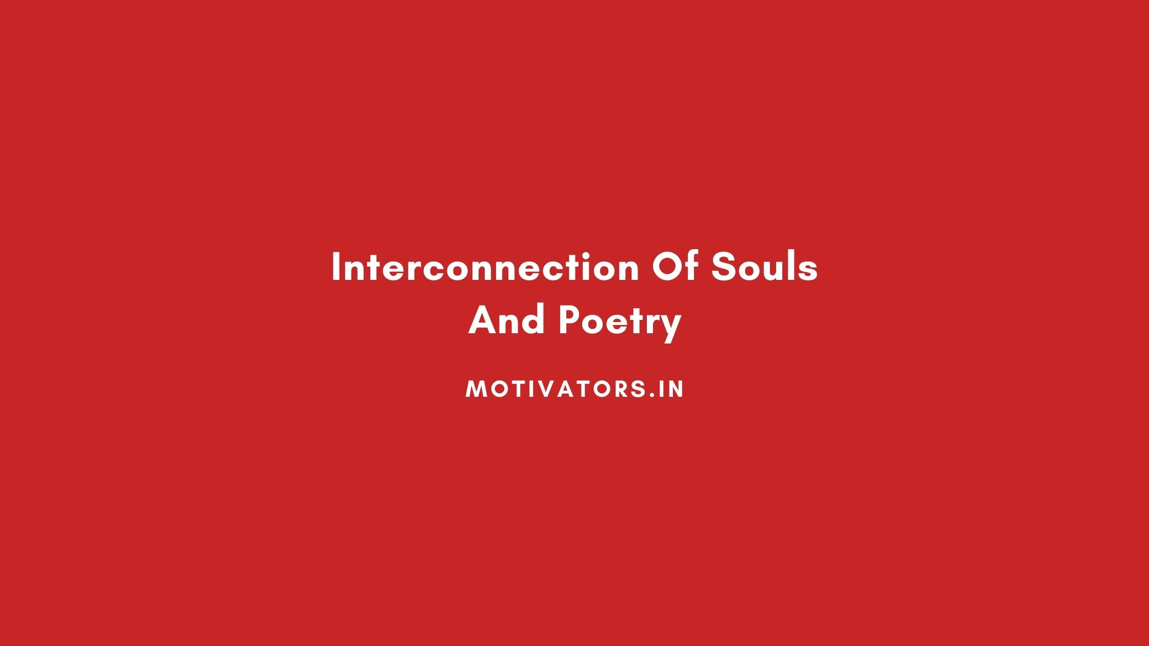 Interconnection Of Souls And Poetry