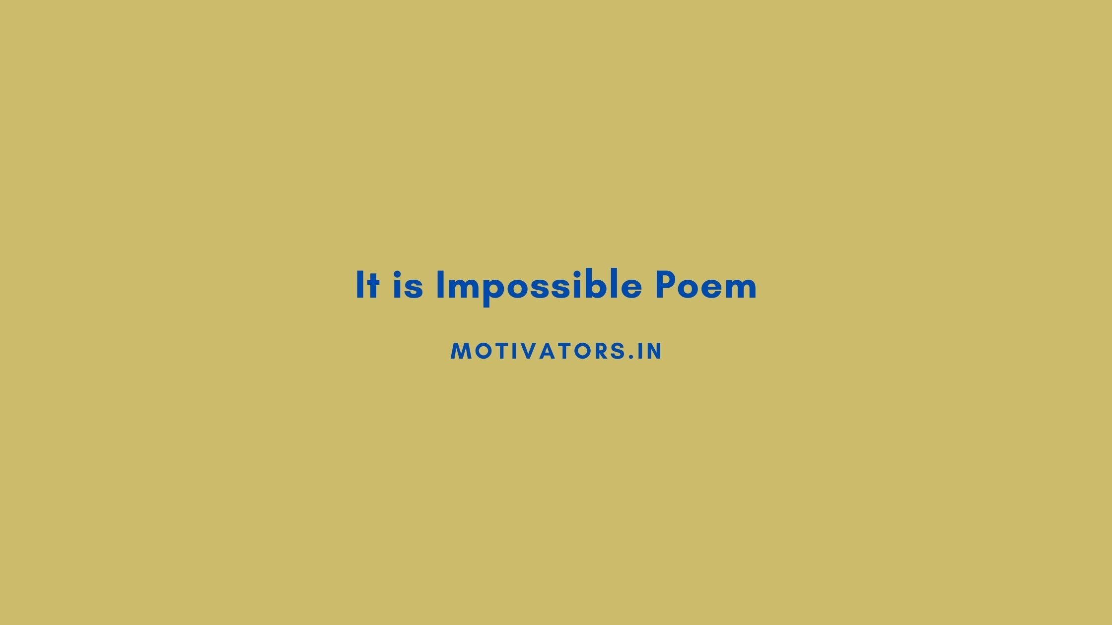 It is Impossible Poem