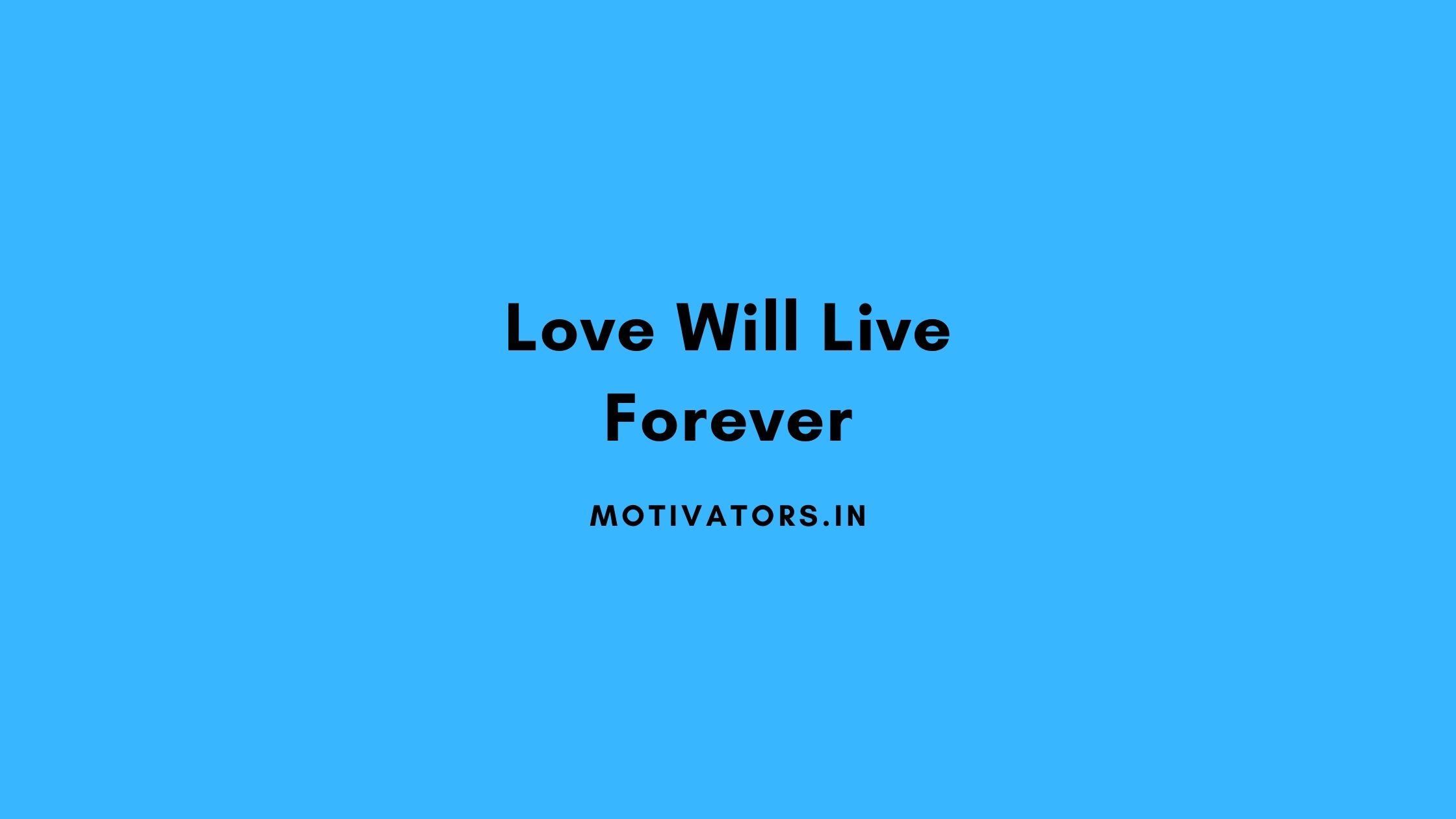 Love Will Live Forever