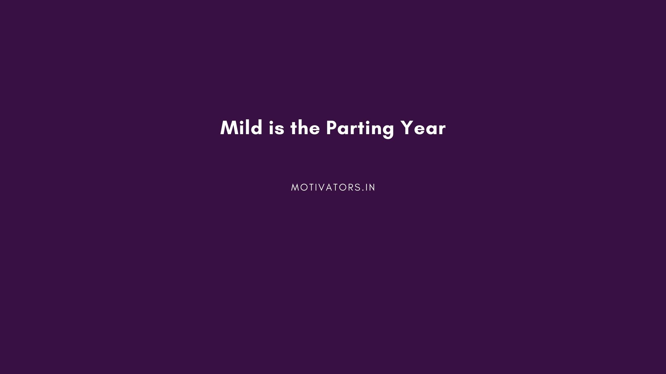 Mild is the Parting Year