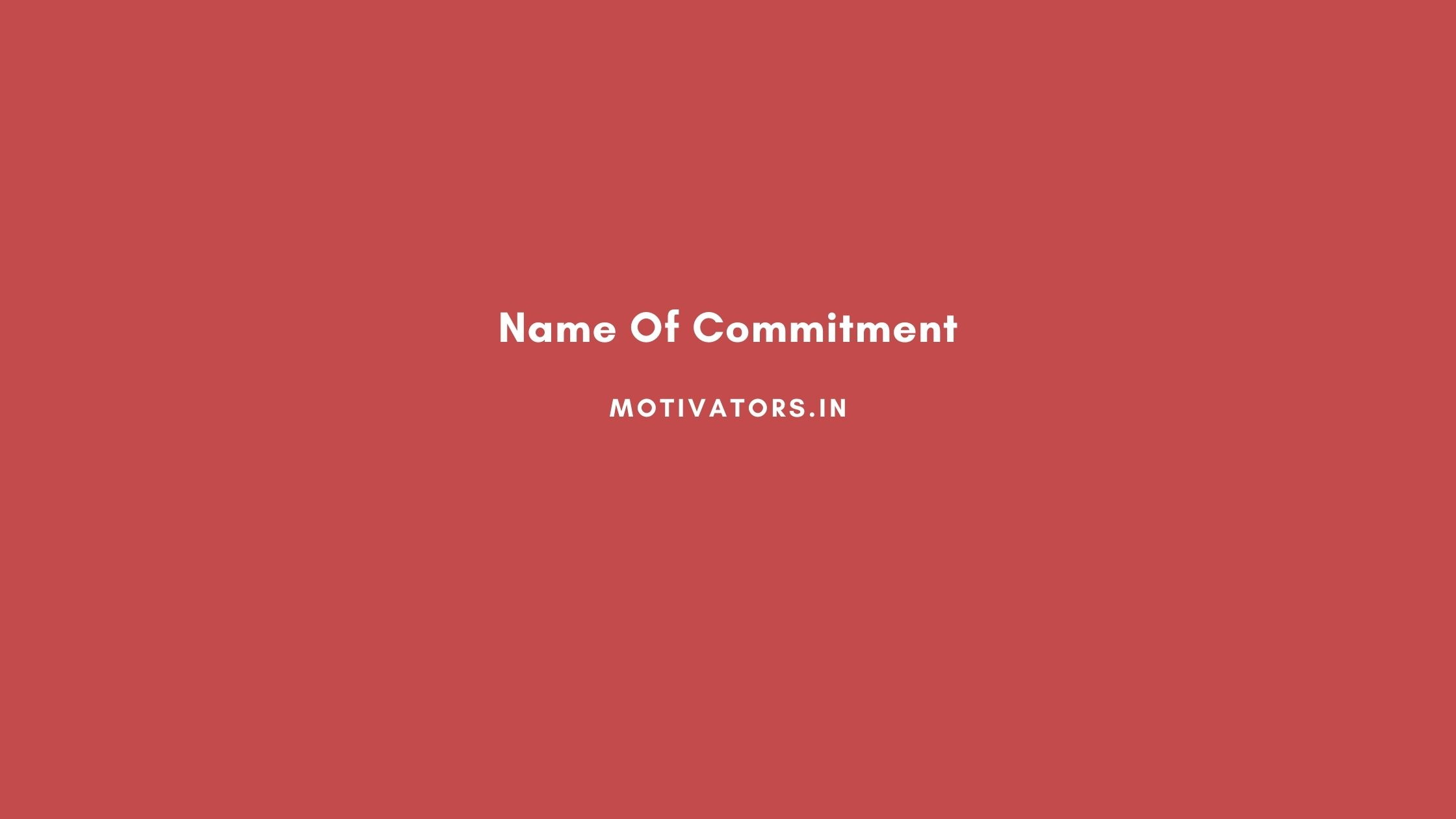 Name Of Commitment