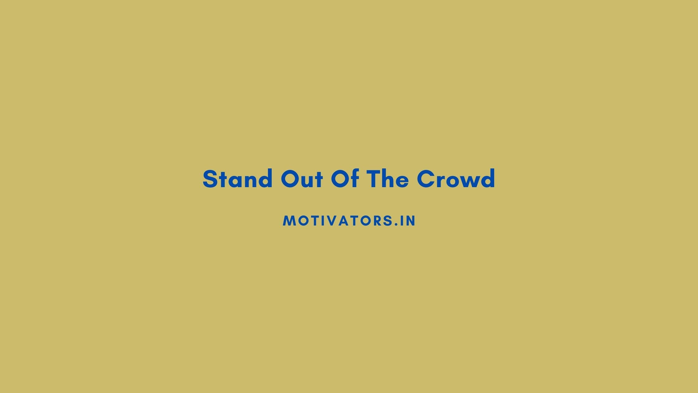 Stand Out Of The Crowd