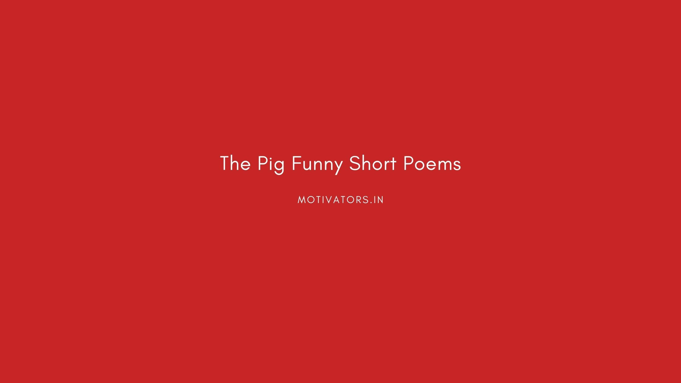 The Pig Funny Short Poems