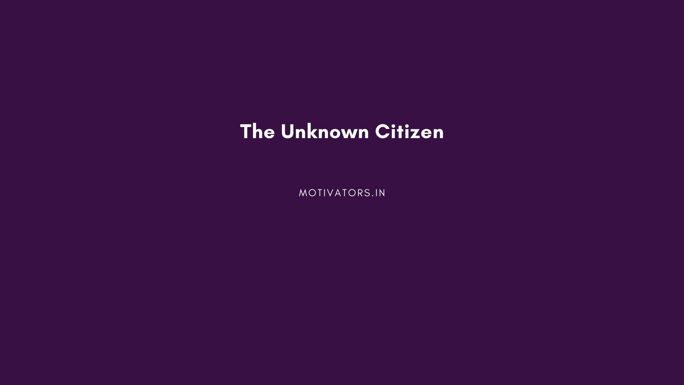 The Unknown Citizen