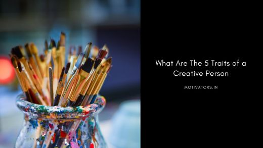 What Are The 5 Traits of a Creative Person