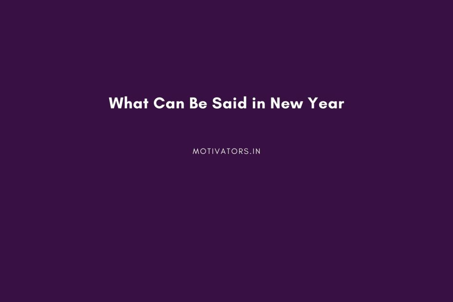 What Can Be Said in New Year