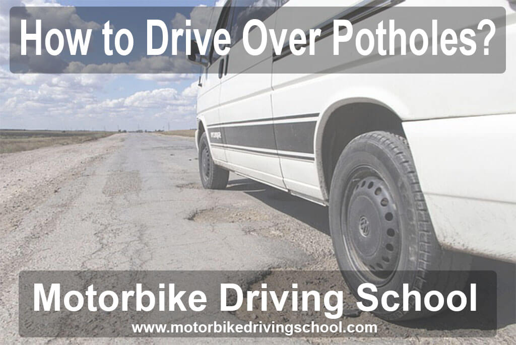 how to drive over potholes