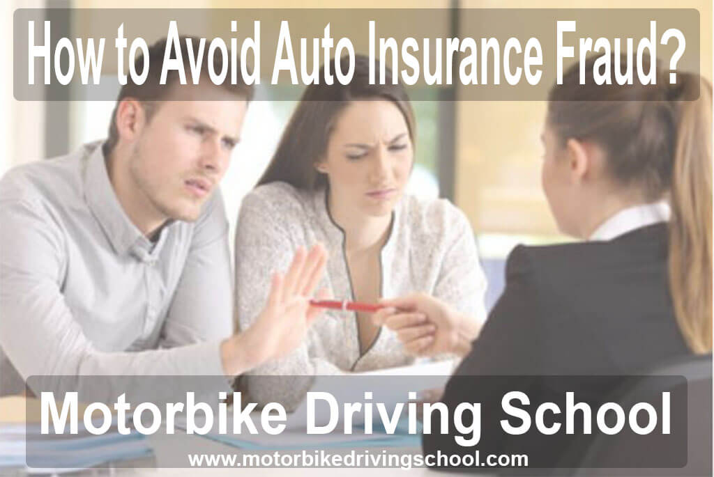 how to avoid auto insurance fraud