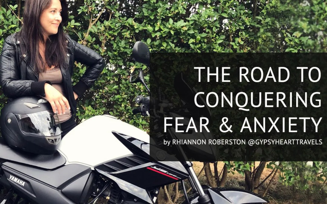 A Road To Conquering Fear & Anxiety