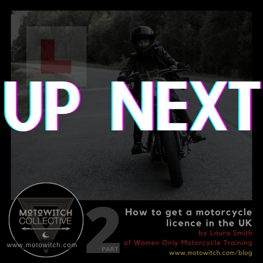 UP NEXT IG PT 2 how to Motorcycle licene UK Motowitch PART TWO