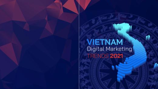 Vietnam Digital Marketing Trends 2021