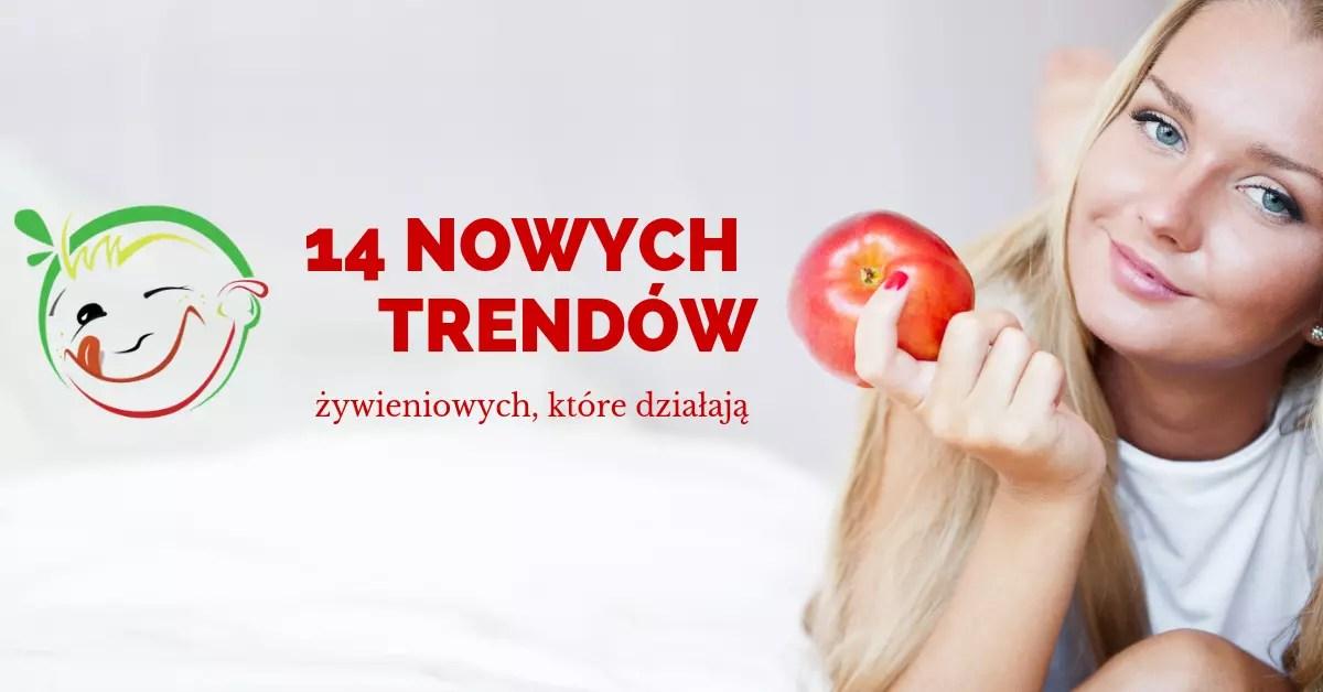 14 nowych trendów żywieniowych, które działają