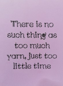 Blank card with caption 'There is no such thing as too much yarn, just not enough time'