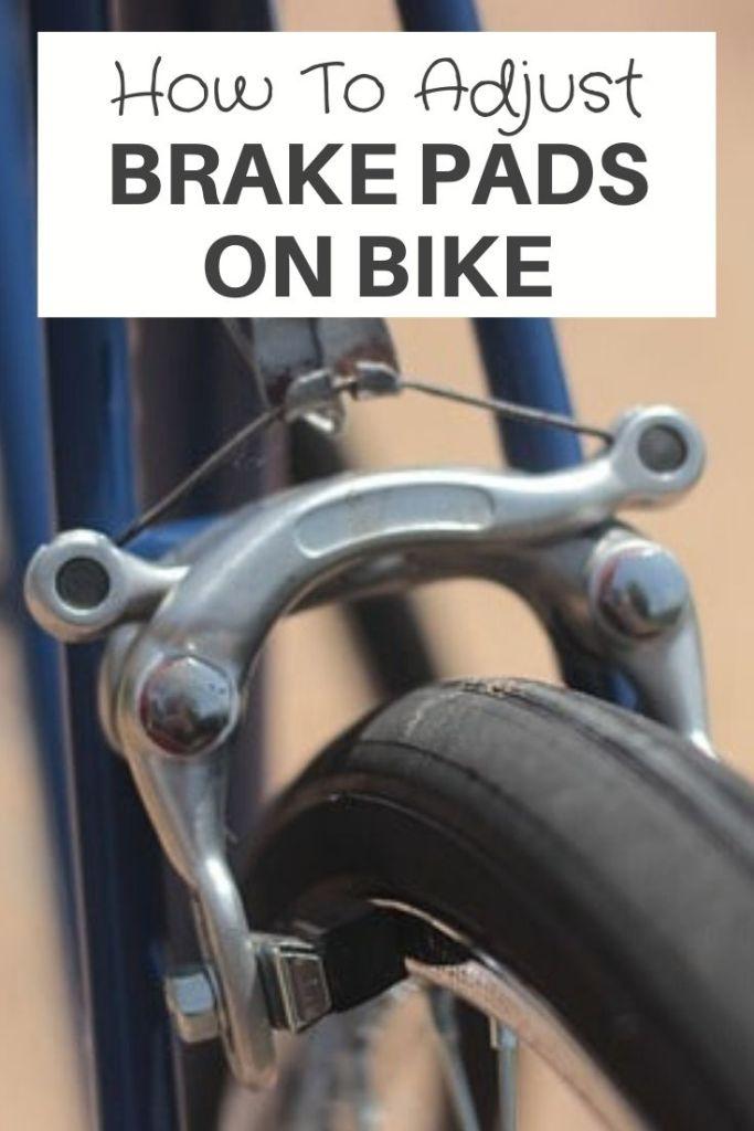 Adjust Brake Pads On Bike