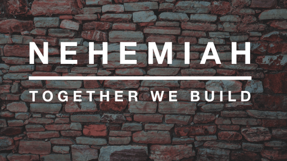 Nehemiah: Together We Build