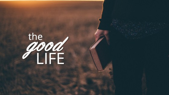 Psalm 119 | The Good Life