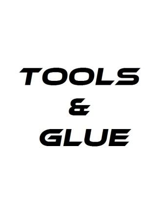Tools & Glue