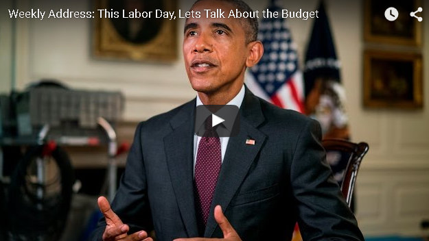 Presidential Weekly Address: This Labor Day, Lets Talk About the Budget