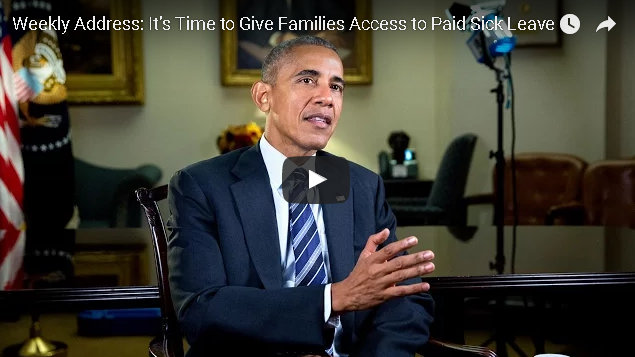 President's Weekly Address: It's Time to Give Families Access to Paid Sick Leave