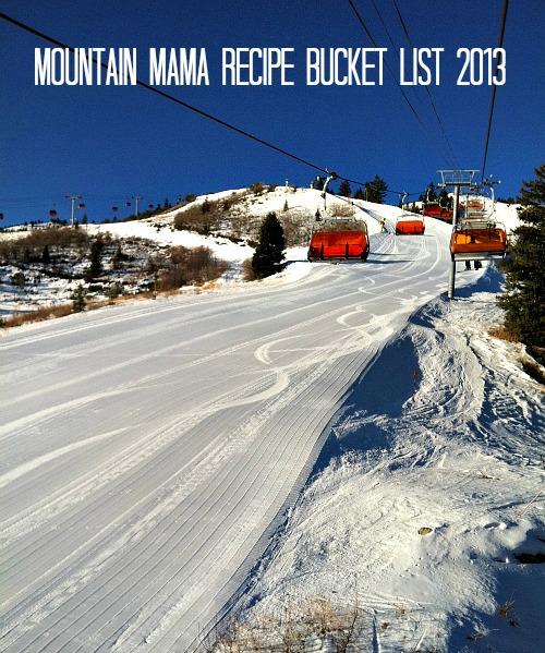 Mountain Mama Recipe Bucket List, www.mountainmamacooks.com