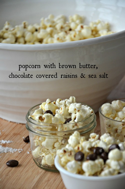 popcorn with brown butter, chocolate covered raisins and sea salt, www.mountainmamacooks.com