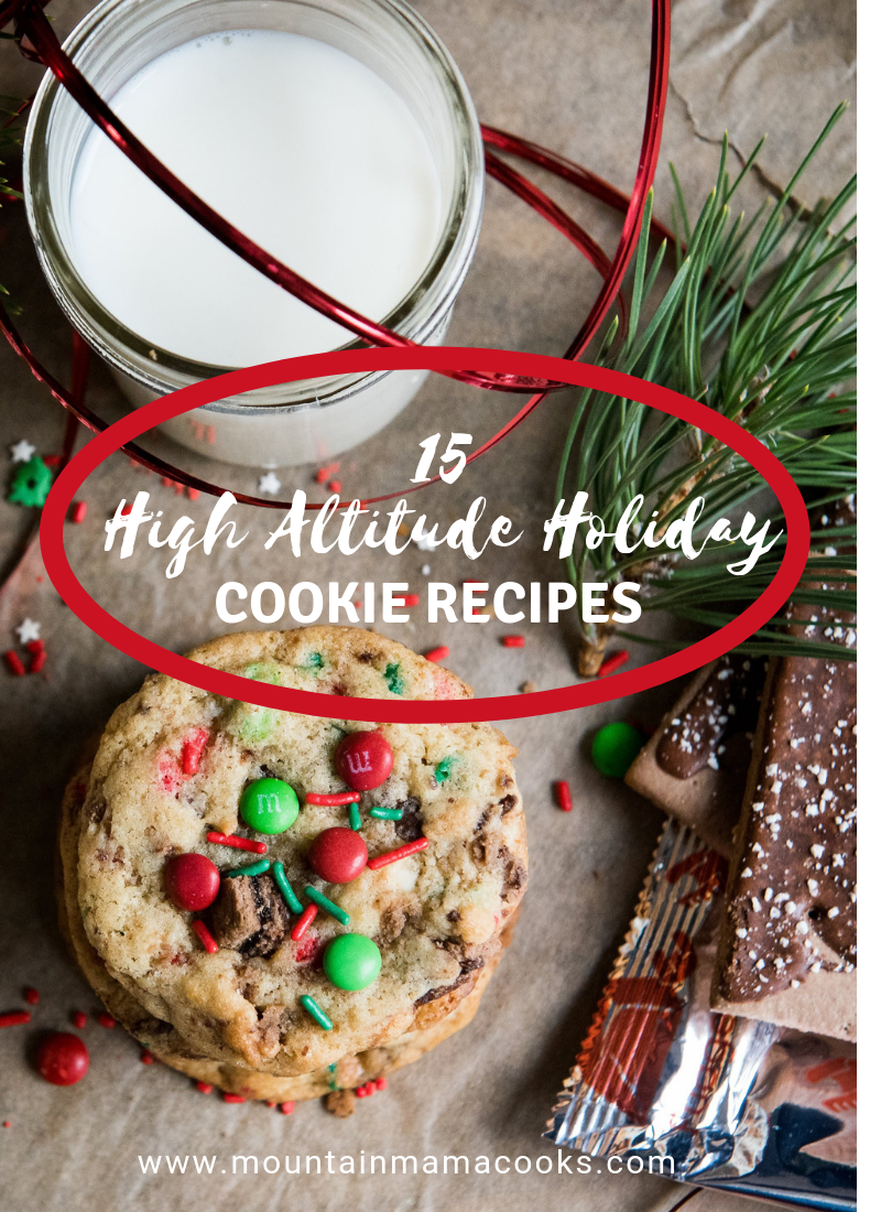 High Altitude Holiday Cookie Recipes   www.mountainmamacooks.com