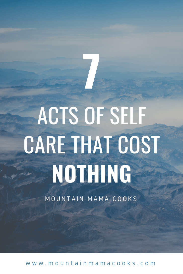 seven-acts-self-care-cost-nothing-mountain-mama-cooks