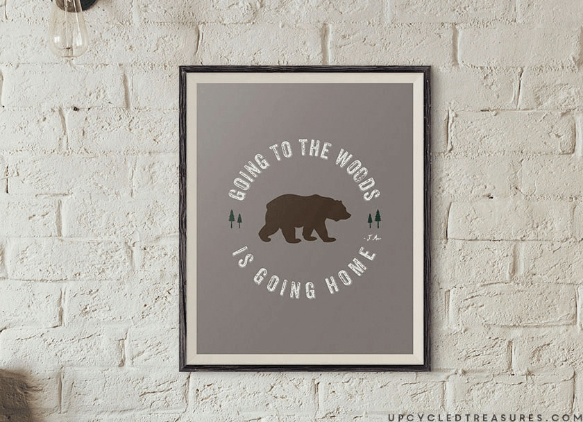 "Download this FREE Printable John Muir Quote, ""Going to the woods, is going home"". 